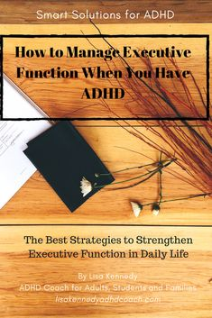 The best strategies to help strengthen Executive Function in daily life when you have ADHD.