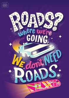 """Back to the Future """"Roads where we're going we don't need roads"""" by Risa Rodil - Use this as a poster at Back to the future party. Movie Quotes, Book Quotes, 80s Quotes, Exam Quotes, Story Quotes, Famous Quotes, Motivational Quotes, Back To The Future Party, The Future Movie"""