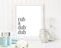 Rub a dub dub bathroom print