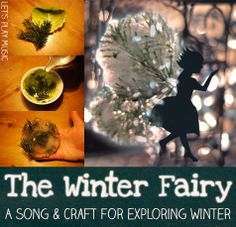 Let's Play Music : The Winter Fairy - Song and Craft for Exploring Winter from @Sara Eriksson @ Let's Play Music