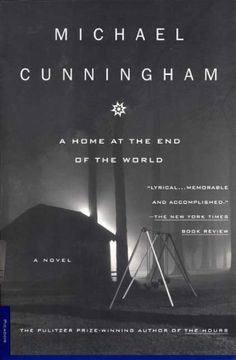 A home at the end of the world / Michael Cunningham