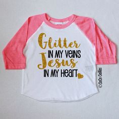 Glitter in my veins Jesus in my Heart Raglan T Shirt Tee TShirt Baby Clothes Girl Baby Shirt Baby Clothes Baby Gift Gold Glitter Sparkle by CocoCallies on Etsy https://www.etsy.com/listing/245604222/glitter-in-my-veins-jesus-in-my-heart