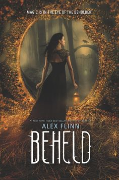Beheld by Alex Flinn - The Official Harper Winter 2017 Cover Reveal List via Epic Reads