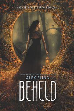 Beheld by Alex Flinn - The Official Harper Winter 2017 Cover Reveal List via Epic Reads