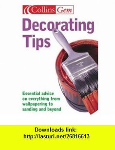 Decorating Tips (Collins Gem) (9780007182053) Albert Jackson, David Day , ISBN-10: 0007182058  , ISBN-13: 978-0007182053 ,  , tutorials , pdf , ebook , torrent , downloads , rapidshare , filesonic , hotfile , megaupload , fileserve
