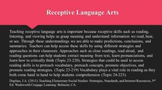 Receptive language arts skills helps students grasp meaning to comprehend what they read, hear, and see.