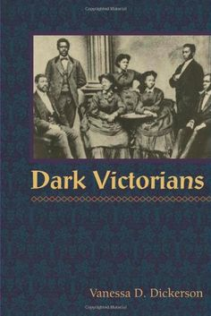 Book about black Victorians ... if you haven't explored Victorian life, it would worth it to do a little.