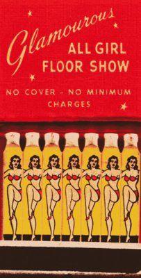 Glamourous All Girl Floorshow Matchbook, 50's, 60's, Retro, Mid Century, Peepshow, Striptease, Pulp Art, Burlesk, Burlesque, Cheesecake, T Shirt Design, Rockabilly, Psychobilly, Vulture Graffix, http://vulturegraffix.onlineshirtstores.com/