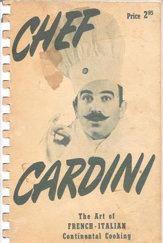 Chef Cardini The Art of French- Italian Continental Cooking 1956 **Signed Copy**