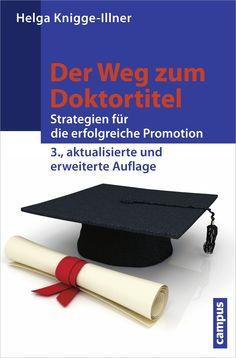 Helga Knigge-Illner: Der Weg zum Doktortitel. Strategien für die erfolgreiche Promotion.