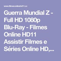 Guerra Mundial Z - Full HD 1080p Blu-Ray - Filmes Online HD11 Assistir Filmes e Séries Online HD,720p,1080p Filmes Online HD11 Assistir Filmes e Séries Online HD,720p,1080p