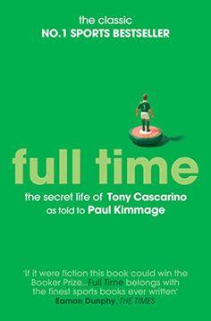 Full Time: The Secret Life Of Tony Cascarino Simon & Schu...