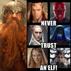 elves are slowly turning into marvel villains, gimli was right all along
