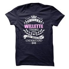 WILLETTE Thing https://www.sunfrog.com/search/?search=WILLETTE&cID=0&schTrmFilter=new?33590  #WILLETTE #Tshirts #Sunfrog #Teespring #hoodies #nameshirts #men #Keep_Calm #Wouldnt #Understand #popular #everything #gifts #humor #womens_fashion #trends