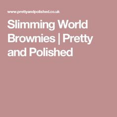 Slimming World Brownies   Pretty and Polished