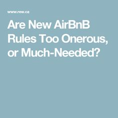 Are New AirBnB Rules Too Onerous, or Much-Needed?