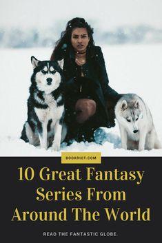 10 great fantasy series set around the world.