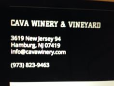 Cava Winery & Vineyard 3619 New Jersey Rt 94 Hamburg, NJ 07419 973-823-9463 Approx 1 hour north. Sent email. Should contact within 48 hours
