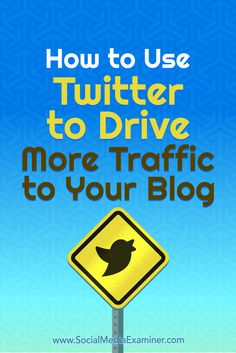 How to Use Twitter to Drive More Traffic to Your Blog by Andrew Pickering - @smexaminer Online Marketing, Social Media Marketing, Facebook Marketing, Marketing Ideas, Social Networks, Content Marketing, Digital Marketing, Twitter For Business, Le Social