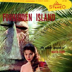 The Exotic Sounds Of Martin Denny Forbidden Island Producer: Si Waronker Engineers: Bob Land and Ted Keep Cover Design: Garr. Cover Art, Lp Cover, Vinyl Cover, Vintage Tiki, Vintage Hawaii, Easy Listening, Music Covers, Album Covers, Tiki Art