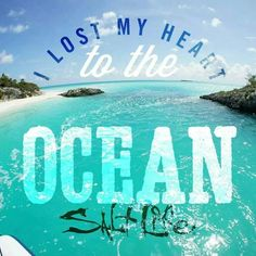 I lost my heart to the ocean - Salt Life