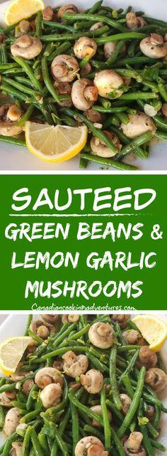 Sauteed Green Bean and Lemon Garlic Mushrooms #Sauteed #Green #Beans #greenbeans #Lemon #Garlic #Mushrooms #sidedish #vegetarian