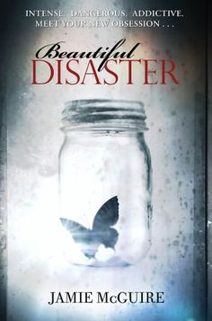 Beautiful Disaster: Jamie McGuire.A new adult novel, not for Young Adult readers, but still a perfect Romance novel