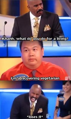 he's a recovering vegetarian
