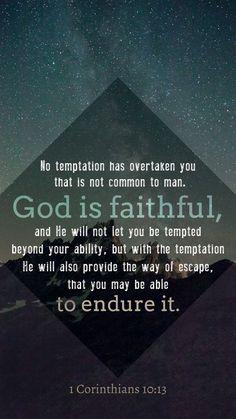 He is faithful   1 Corinthians 10:13