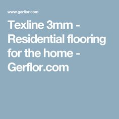 Texline 3mm - Residential flooring for the home - Gerflor.com