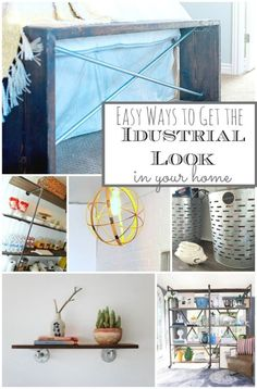 Easy Ways To Get The Industrial Reclaimed Look In Your Home