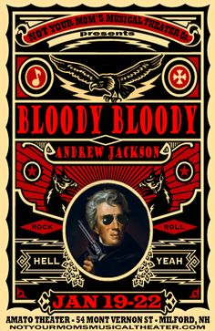 bloody bloody Andrew Jackson - Love this poster
