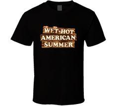 Wet Hot American Summer Camp Sign Movie T Shirt