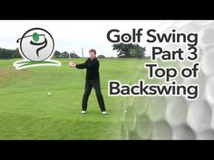 Golf Swing Sequence Part 3 - Top of Backswing - YouTube