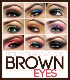 Great ideas for colors to use with brown eyes!  (see MakeupGeek for more info)