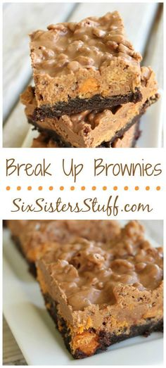 Break Up Brownies can help you get through the heartache!! SixSistersStuff.com