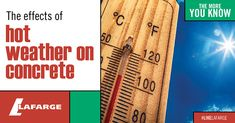 Hot weather can affect concrete at all stages of production and placement. Here's what you need to know about pouring concrete in hot weather .