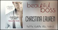 """Recensione """"beautiful boss"""" di Christina Lauren #4.5 Beautiful"""