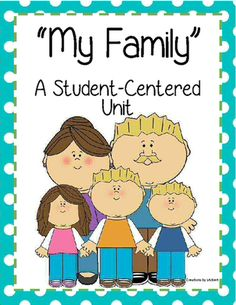 My Family - Student Centered Unit from 1 2 3 Creations by L Ackert on TeachersNotebook.com -  (13 pages)  - My Family - Student Centered Unit