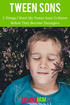 5 Things I Want My Tween Sons To Know Before They Become Teenagers