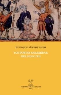 Los poetas goliardos del siglo XII / Eustaquio Sánchez Salor - Firenze : SISMEL-Edizioni del Galluzzo, 2015