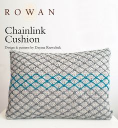 FREE ROWAN PATTERN: Chainlink Cushion by Dayana Knits, made in Rowan Pure Wool Worsted