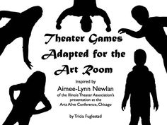 Theater Games for the Art Room by Tricia Fuglestad - review and adapt - great collaborative body prompts - could be interesting for figure sculpting/drawing - modify for secondary