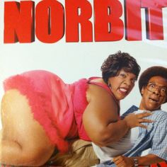 Oh I love you Norbit.