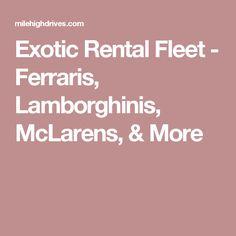 Exotic Rental Fleet - Ferraris, Lamborghinis, McLarens, & More