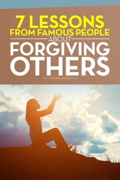 Forgiving | We all have bad things happen to us that require us to forgive, but famous people are forced to either hang on to stuff or forgive in public | http://www.ilanelanzen.com/personaldevelopment/7-lessons-from-famous-people-about-forgiving-others/