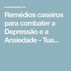 Remédios caseiros para combater a Depressão e a Ansiedade - Tua...