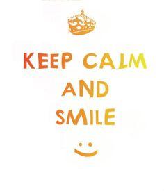 【KEEP CALM AND SMILE】