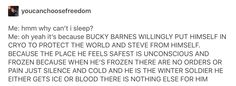 *cries in a corner* <- It's Bucky making his own choice though. He feels too responsible for the things the Winter Soldier has done, so I make peace with it by feeling that he is doing what is best for him until they can get the programming out of his head.
