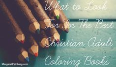 Check out this blog post: What to Look For In The Best Christian Adult Coloring Books - http://margaretfeinberg.com/what-to-look-for-in-the-best-christian-adult-coloring-books/ #AdultColoring #ChristianColoringBooks